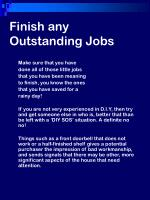 finish any outstanding jobs