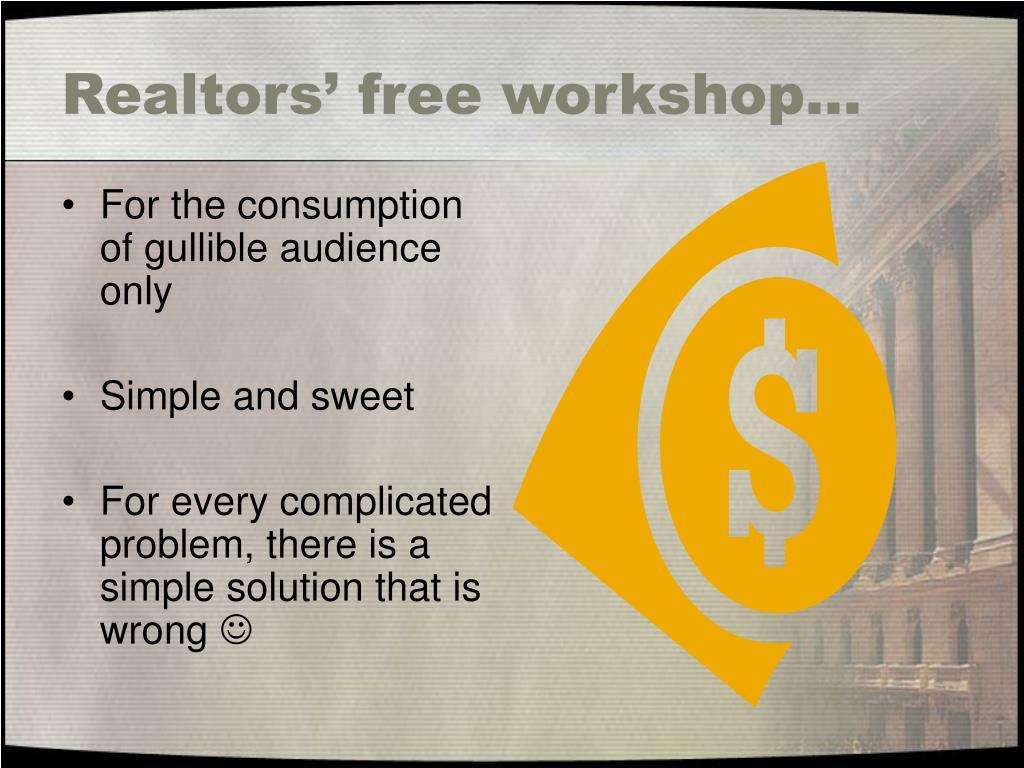 Realtors' free workshop…