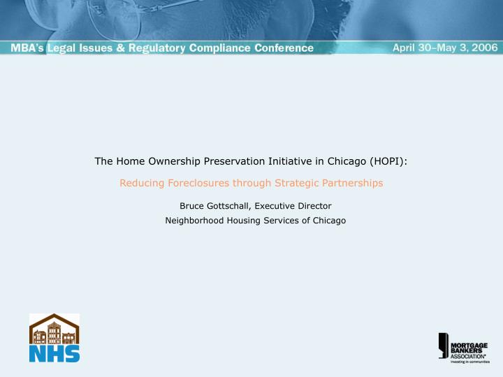 The Home Ownership Preservation Initiative in Chicago (HOPI):
