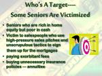 who s a target some seniors are victimized