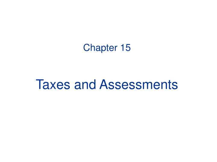 Chapter 15 taxes and assessments