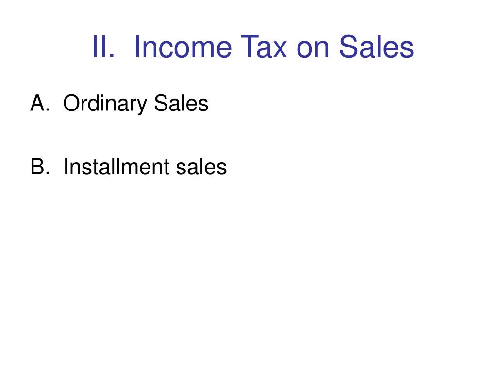 II.  Income Tax on Sales