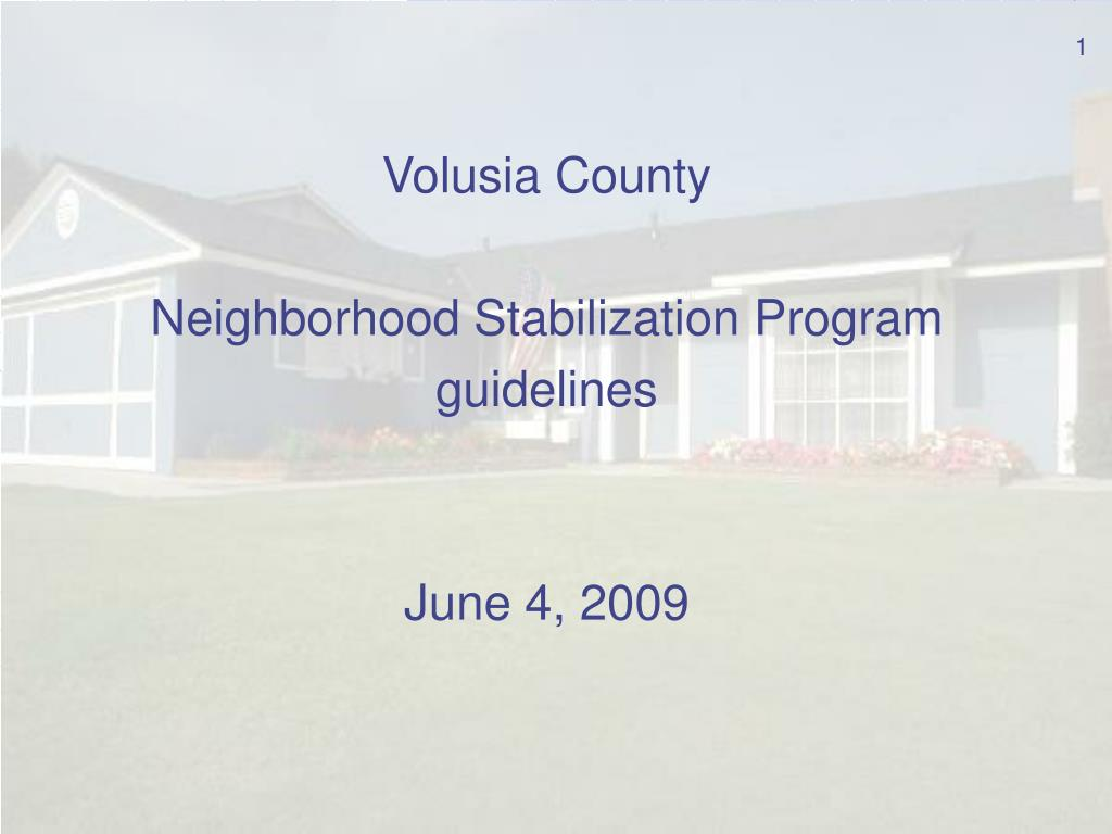 volusia county neighborhood stabilization program guidelines june 4 2009 l.