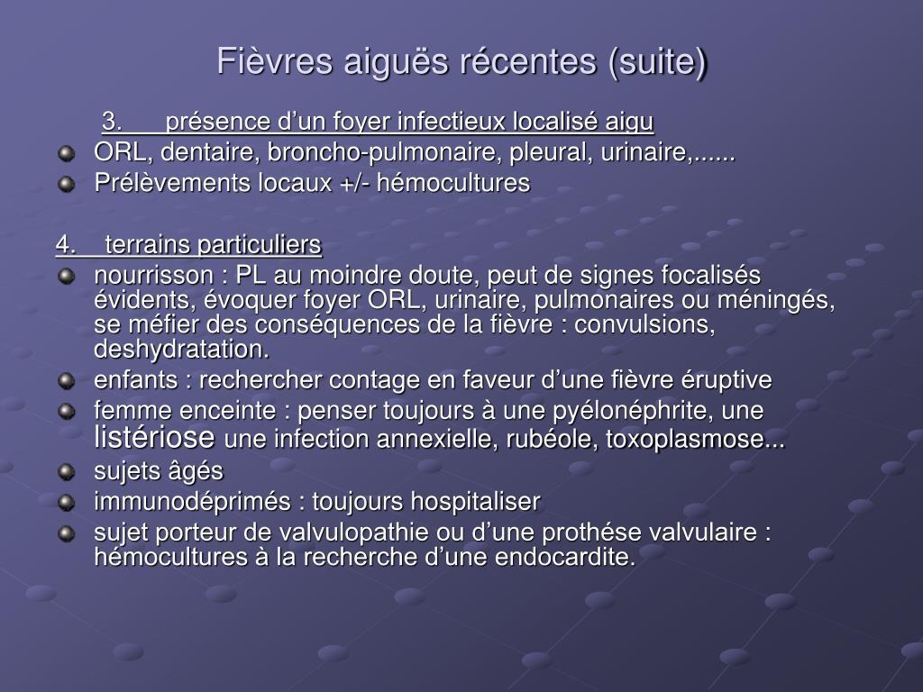 Fièvres aiguës récentes (suite)