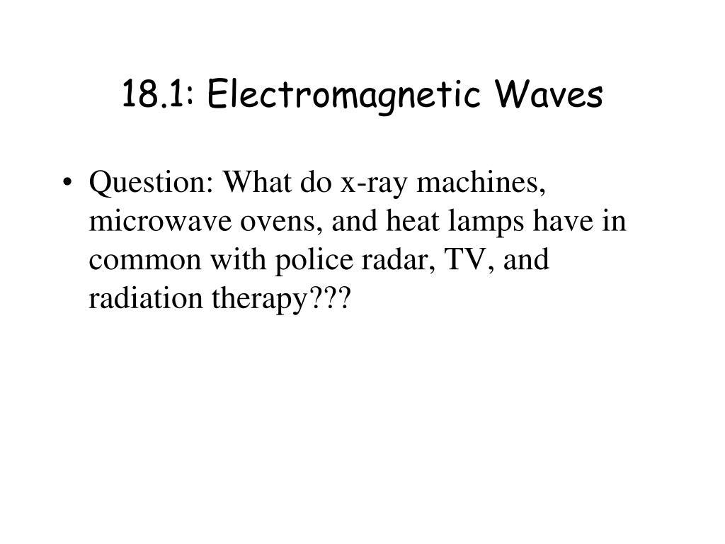 PPT - Chapter 18: Electromagnetic Spectrum & Light ...