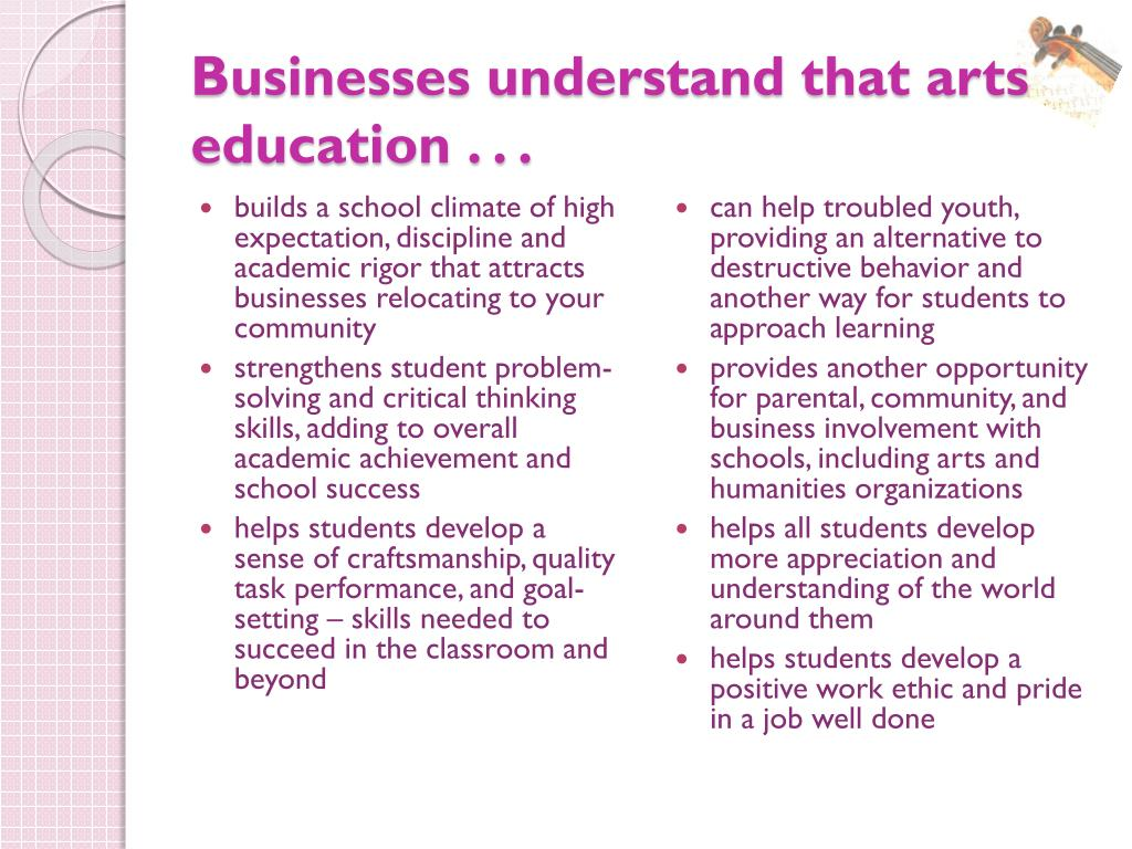 Businesses understand that arts education . . .