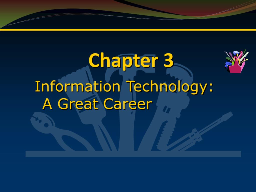 Information Technology: A Great Career