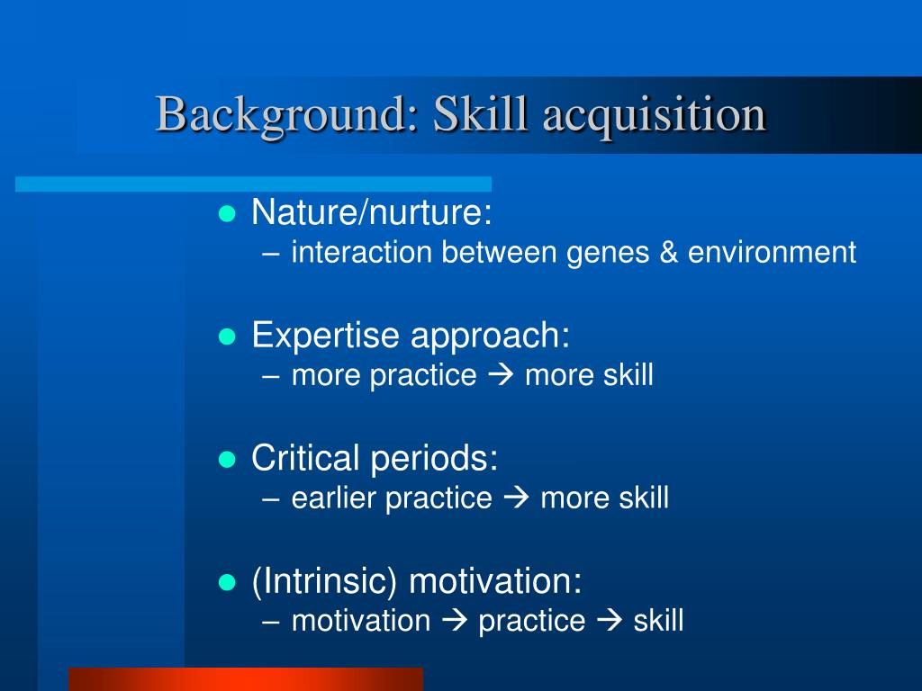 Background: Skill acquisition