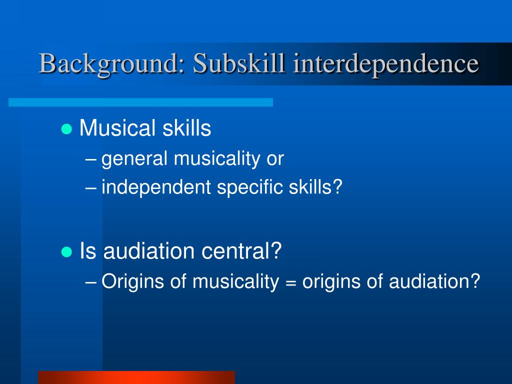Background: Subskill interdependence