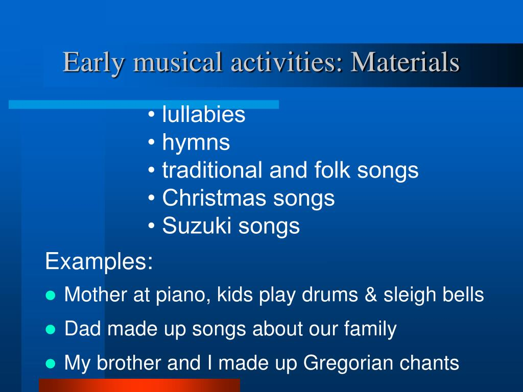 Early musical activities: Materials
