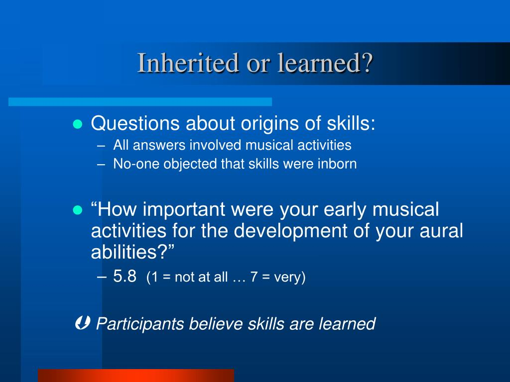 Inherited or learned?