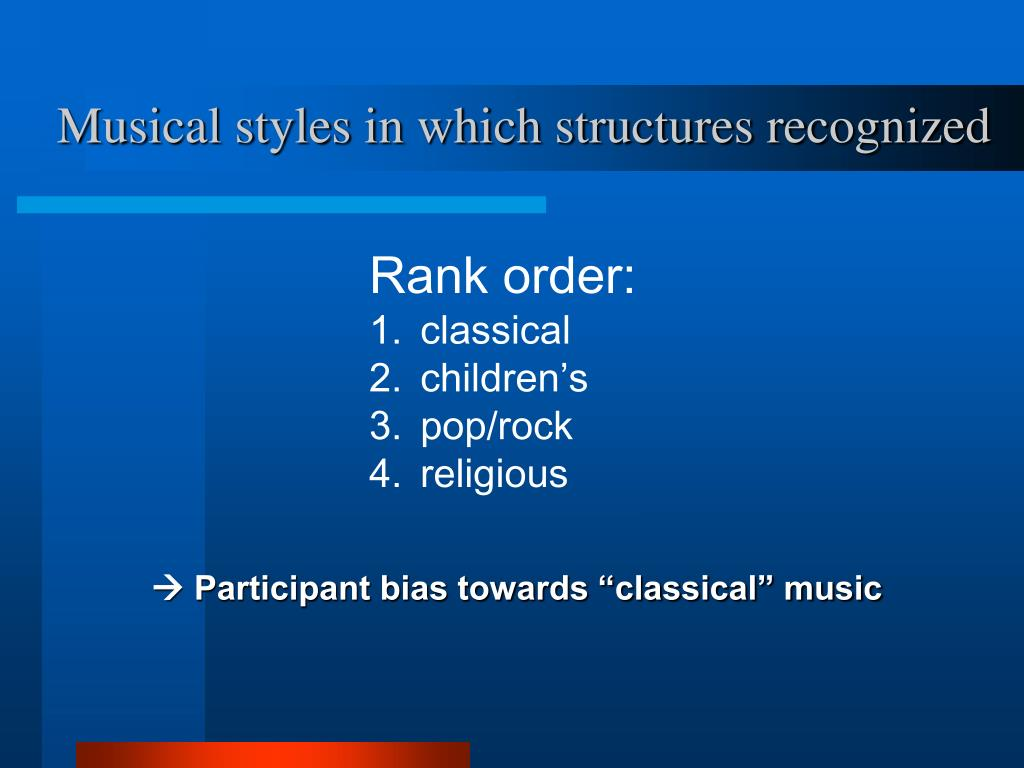 Musical styles in which structures recognized