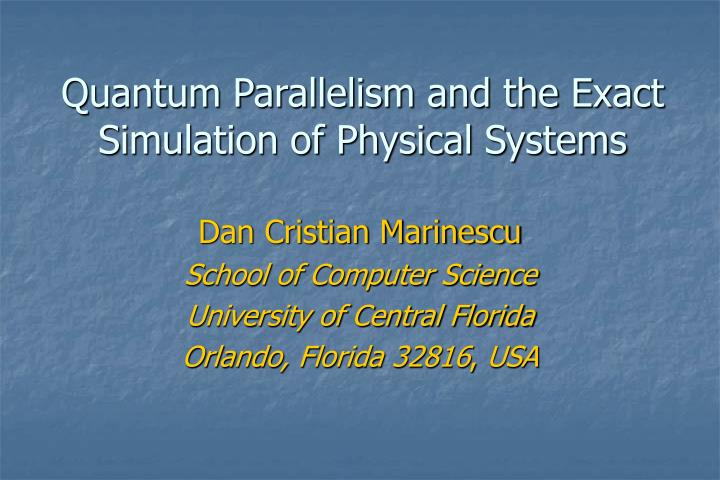 quantum parallelism and the exact simulation of physical systems n.