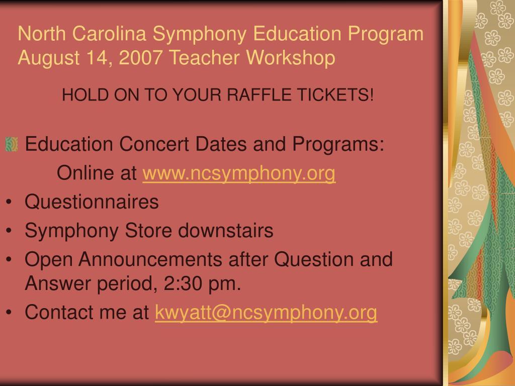 north carolina symphony education program august 14 2007 teacher workshop l.
