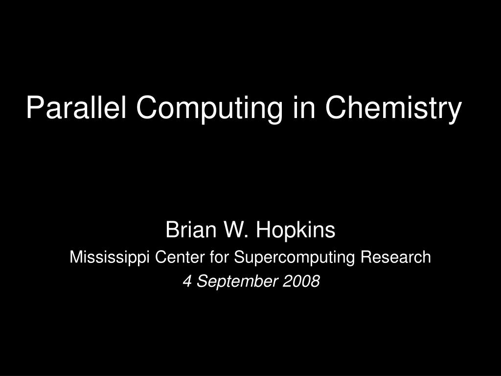 parallel computing in chemistry l.