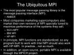 the ubiquitous mpi