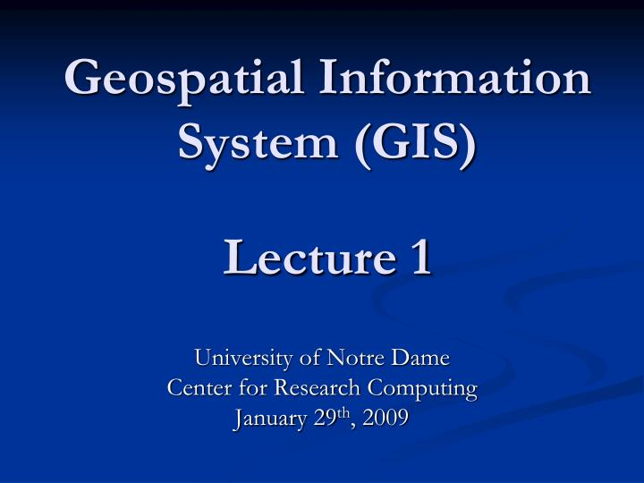 Geospatial information system gis lecture 1