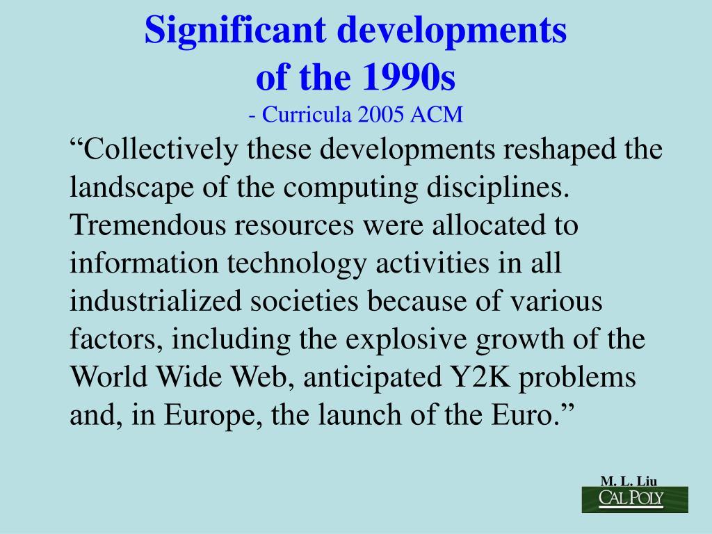 Significant developments