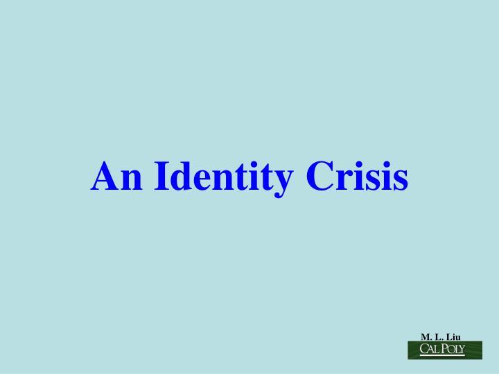 An Identity Crisis