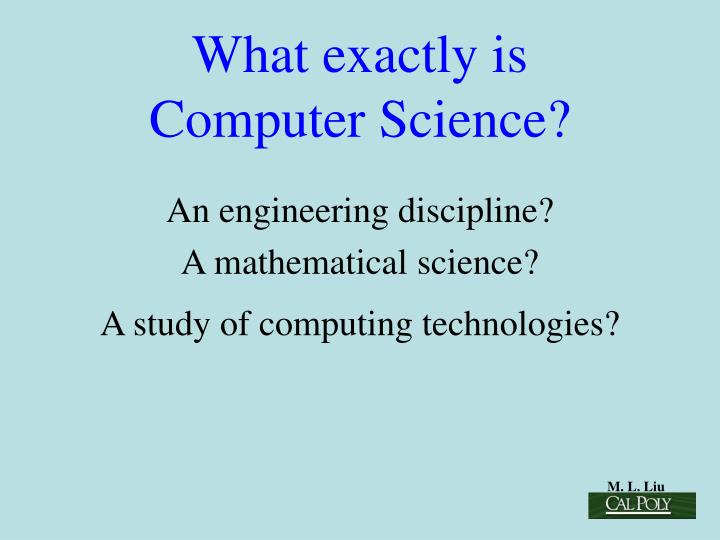What exactly is computer science