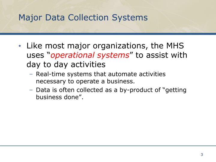 Major data collection systems
