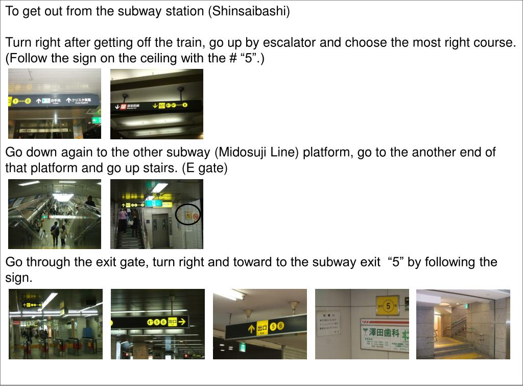 To get out from the subway station (Shinsaibashi)