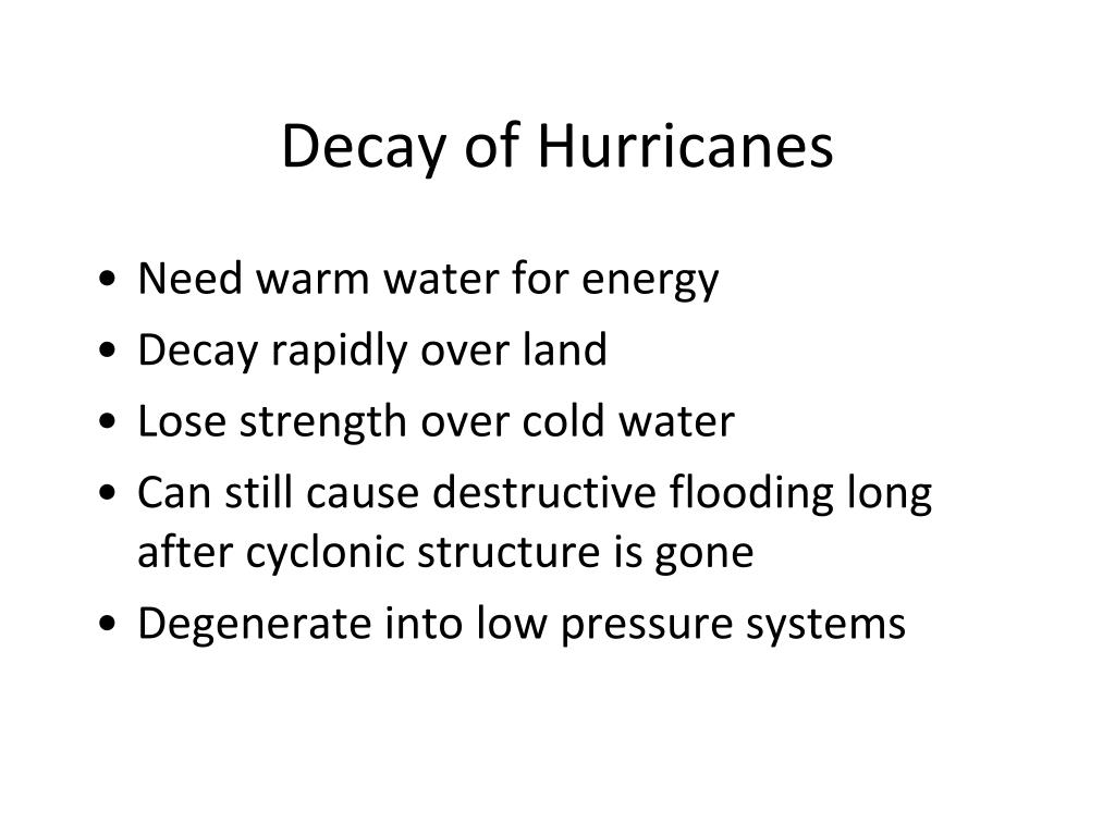 Decay of Hurricanes
