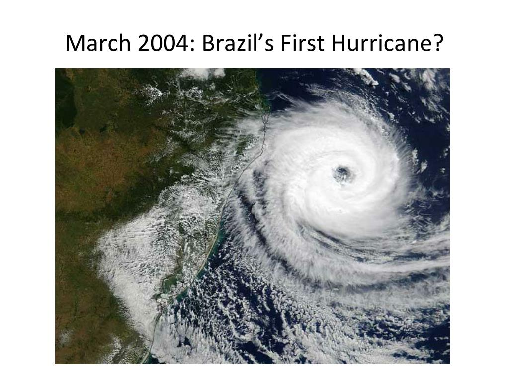 March 2004: Brazil's First Hurricane?