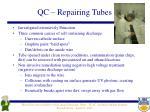 qc repairing tubes