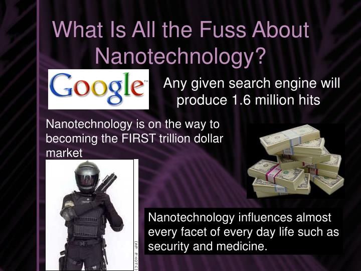 What is all the fuss about nanotechnology