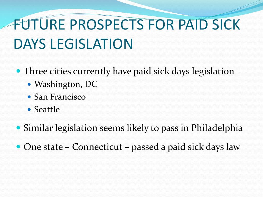 FUTURE PROSPECTS FOR PAID SICK DAYS LEGISLATION