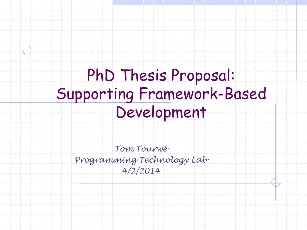 thesis proposal powerpoint Thesis topic: thesis topic a good thesis topic is a general idea that is in need of development, verification or refutation your thesis topic should be of interest to you, your advisor, and the research community.