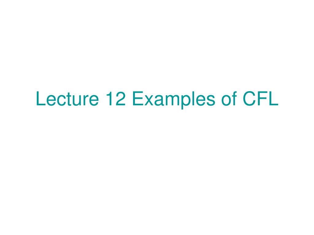 lecture 12 examples of cfl l.