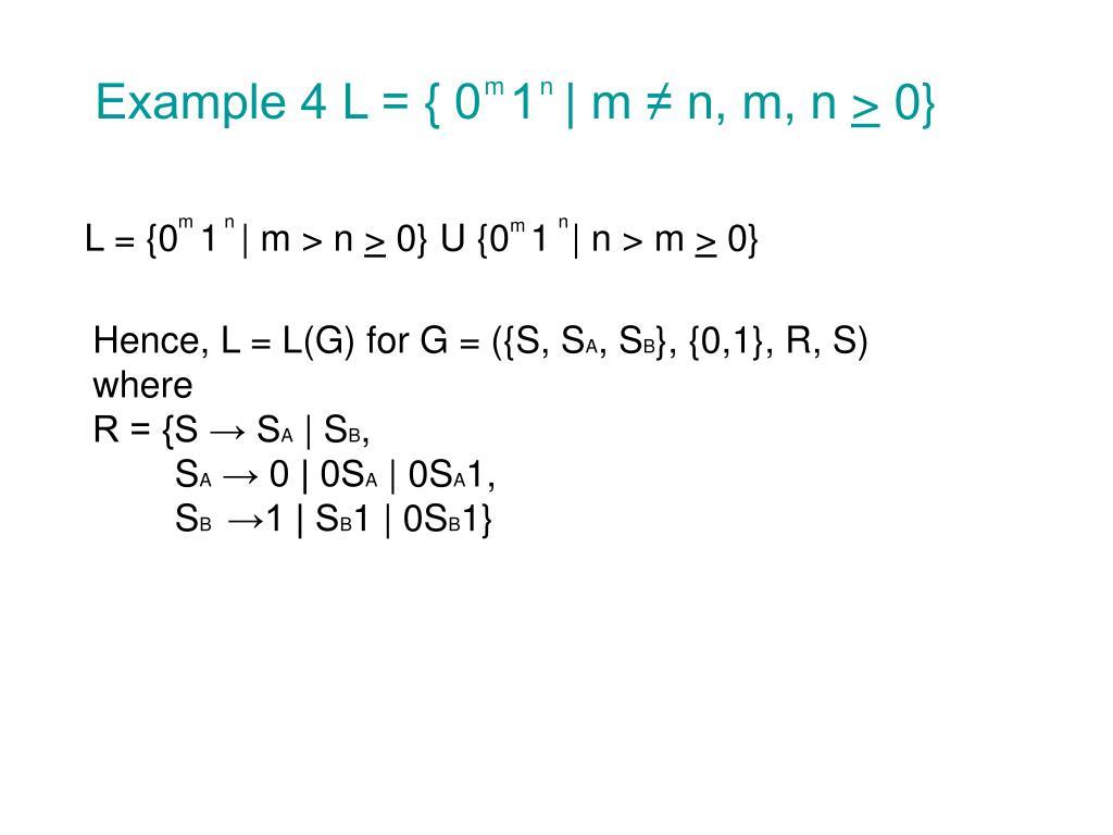 Example 4 L = { 0  1  | m ≠ n, m, n