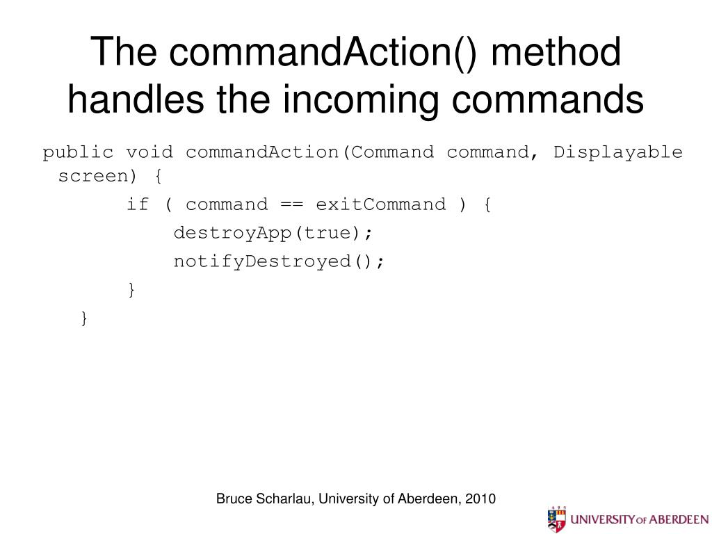 The commandAction() method handles the incoming commands