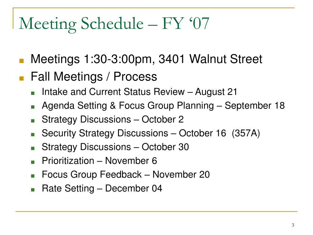Meeting Schedule – FY '07