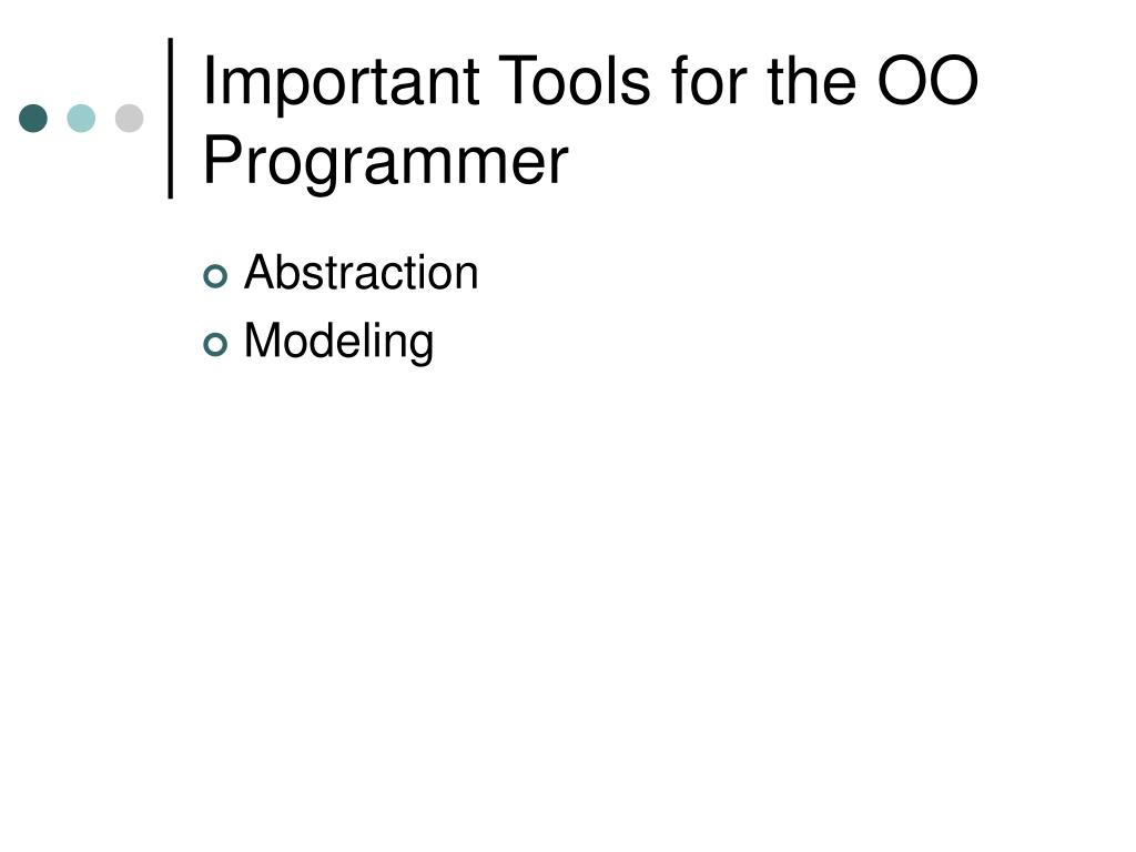 Important Tools for the OO Programmer