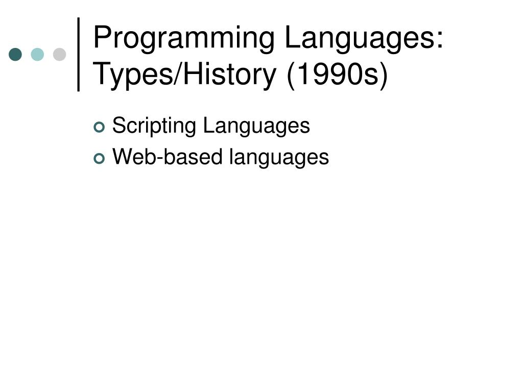 Programming Languages: Types/History (1990s)