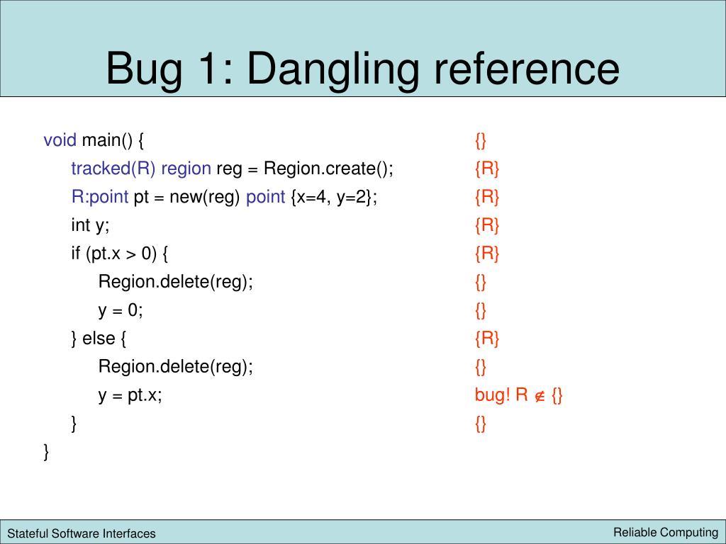 Bug 1: Dangling reference