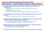autonomic grid computing pervasive grid environments some research issues opportunities