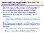 integrating biology and information technology the autonomic computing metaphor