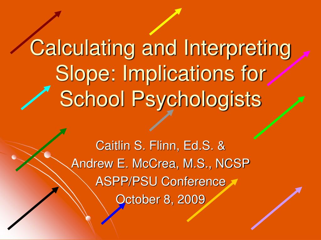 calculating and interpreting slope implications for school psychologists l.