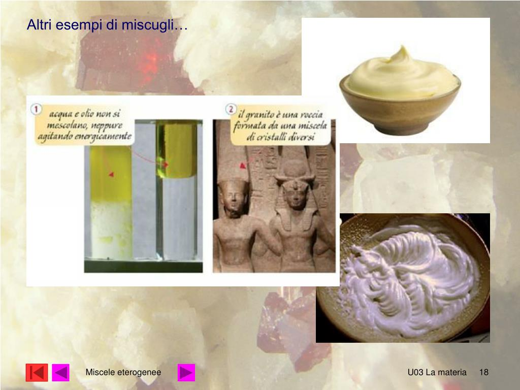 Altri esempi di miscugli…