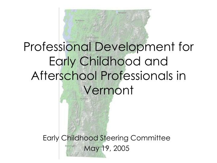 Professional development for early childhood and afterschool professionals in vermont