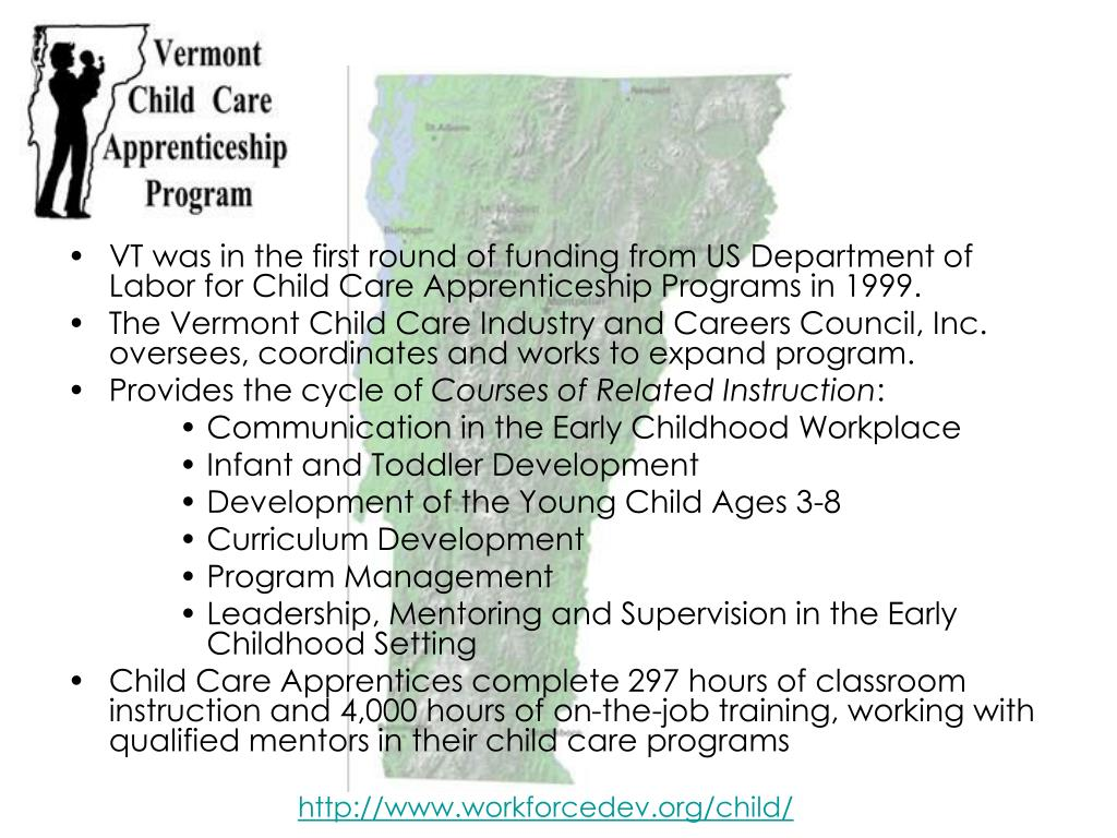 VT was in the first round of funding from US Department of Labor for Child Care Apprenticeship Programs in 1999.
