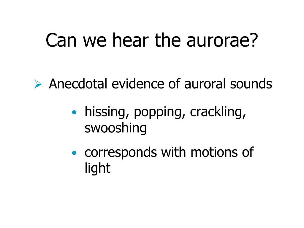 Can we hear the aurorae?