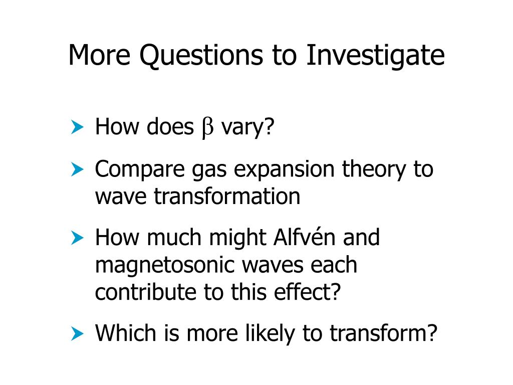More Questions to Investigate