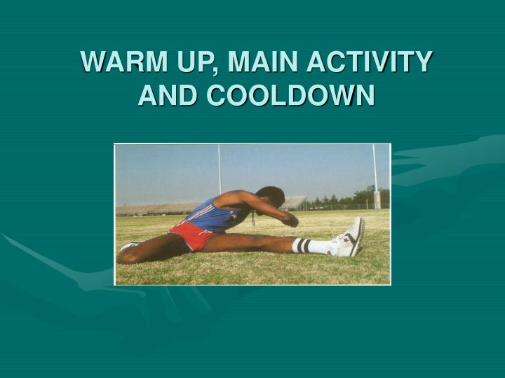 warm up main activity and cooldown n.