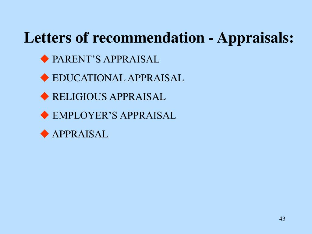 Letters of recommendation - Appraisals: