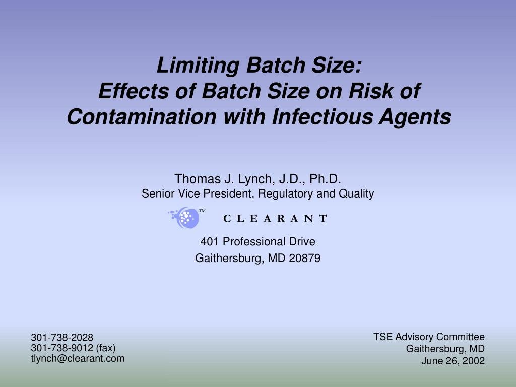 limiting batch size effects of batch size on risk of contamination with infectious agents l.